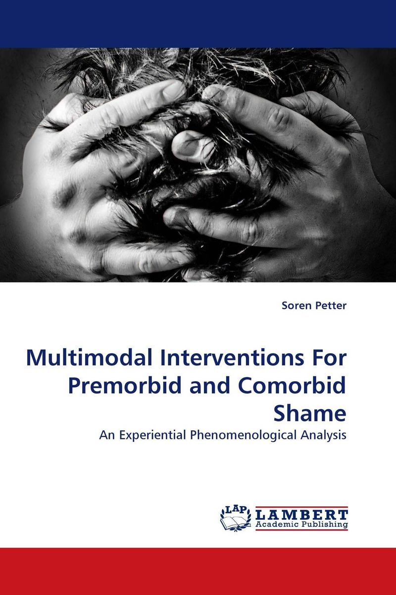 Multimodal Interventions For Premorbid and Comorbid Shame shame