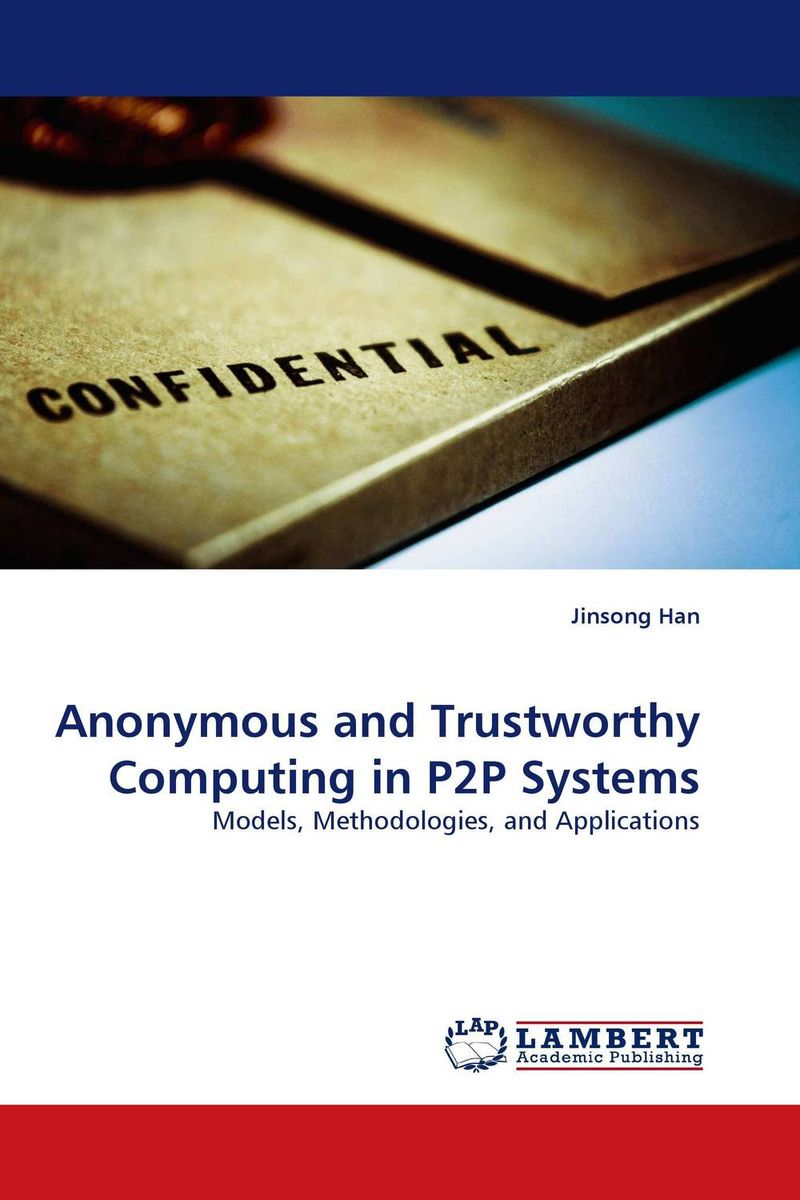 Anonymous and Trustworthy Computing in P2P Systems practical global optimization computing methods in molecular modelling