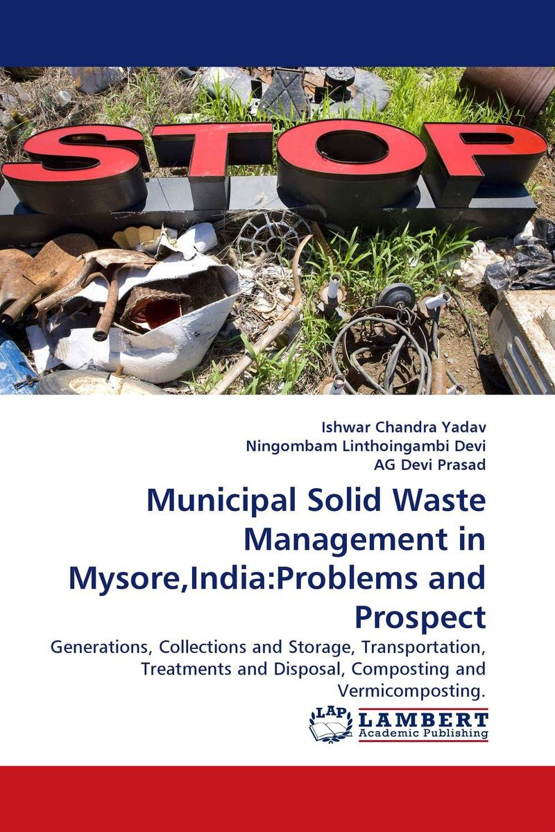 Municipal Solid Waste Management in Mysore,India:Problems and Prospect dereje azemraw senshaw potential greenhouse gas emission reduction from municipal solid waste
