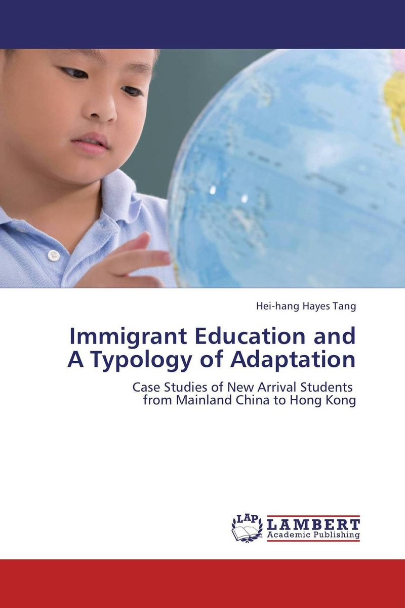 Immigrant Education and A Typology of Adaptation