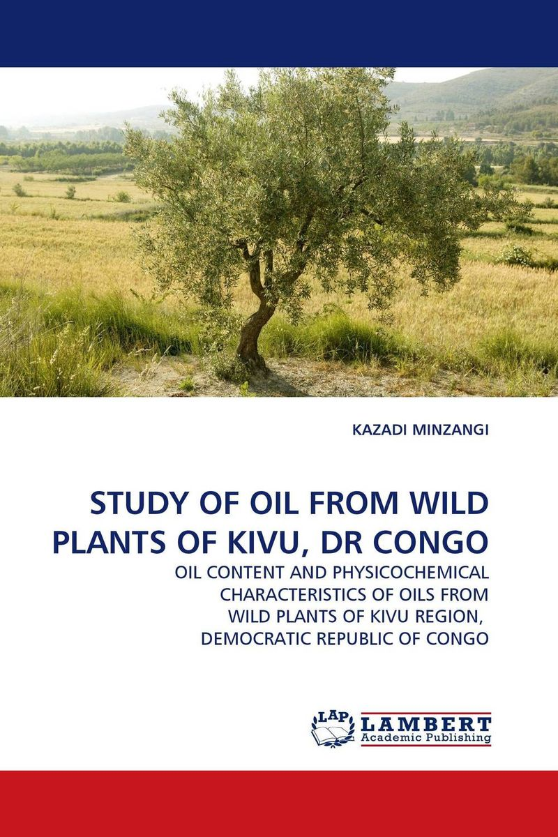 STUDY OF OIL FROM WILD PLANTS OF KIVU, DR CONGO wild a journey from lost to found