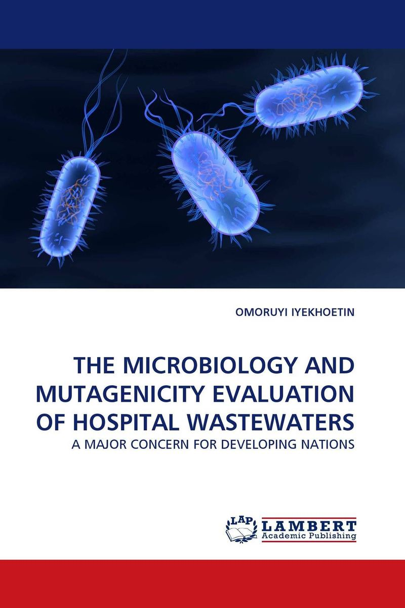 THE MICROBIOLOGY AND MUTAGENICITY EVALUATION OF HOSPITAL WASTEWATERS fundamentals of medical microbiology volume i