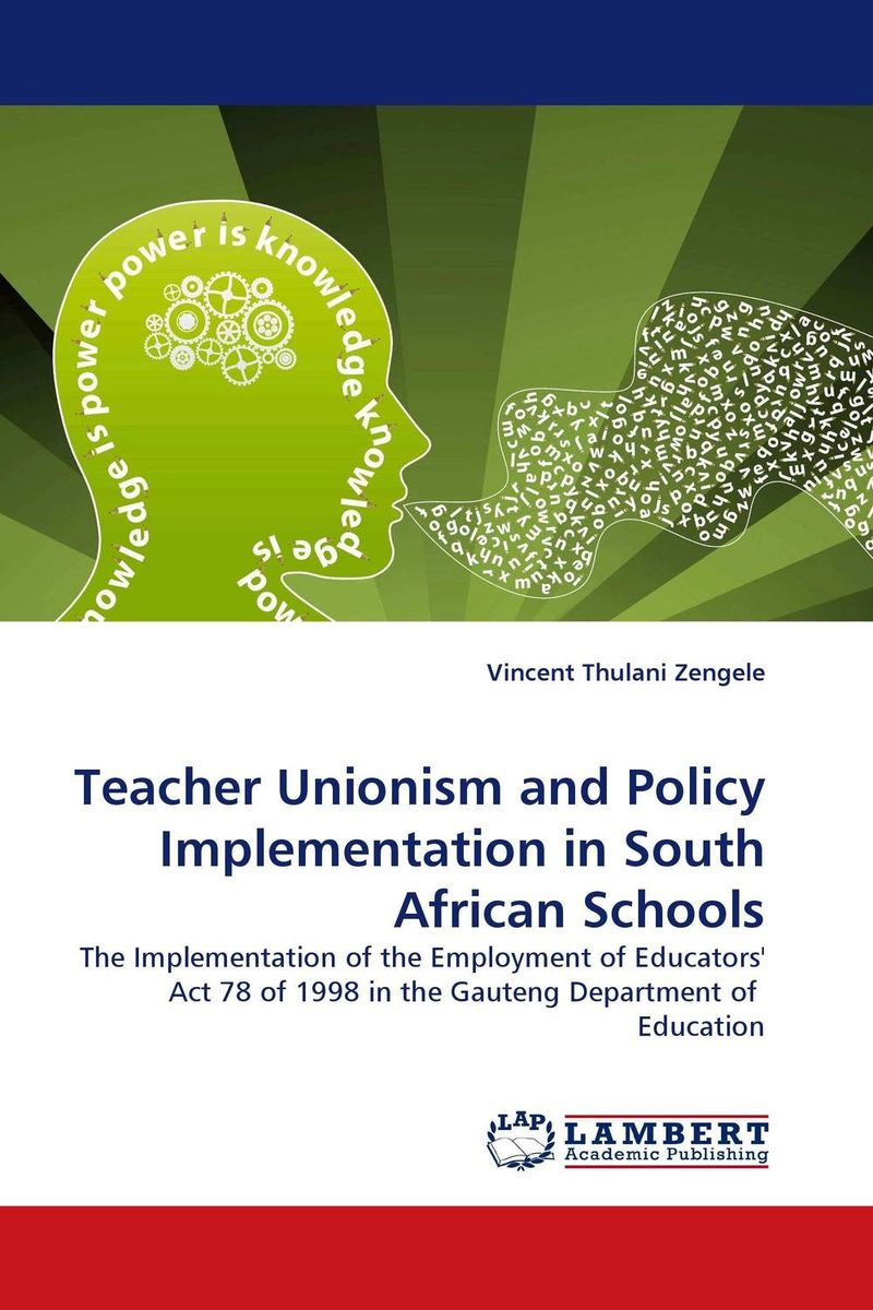 Teacher Unionism and Policy Implementation in South African Schools the teacher