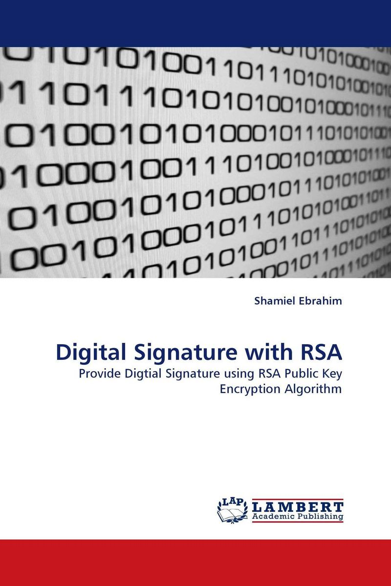 Digital Signature with RSA belousov a security features of banknotes and other documents methods of authentication manual денежные билеты бланки ценных бумаг и документов