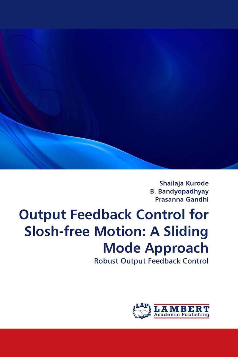 Output Feedback Control for Slosh-free Motion: A Sliding Mode Approach robust control algorithms for twin rotor system