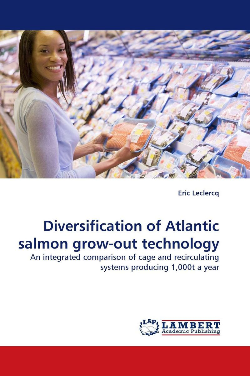 Diversification of Atlantic salmon grow-out technology the salmon who dared to leap higher