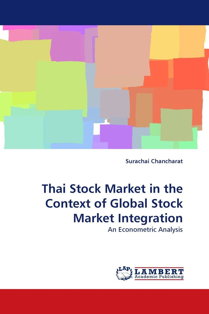 Thai Stock Market in the Context of Global Stock Market Integration soemarso slamet rahardjo stock market crisis evidence of speculative behaviour