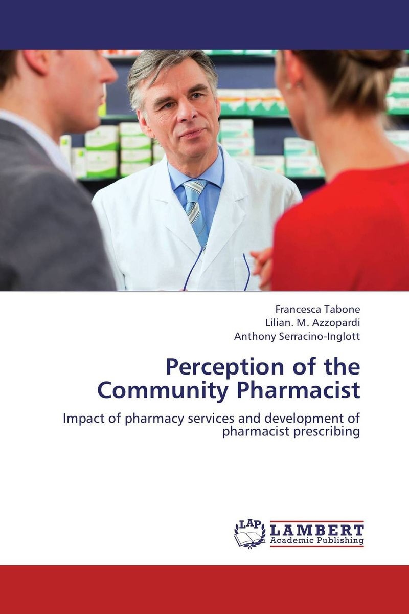 Perception of the Community Pharmacist a concise textbook of community pharmacy