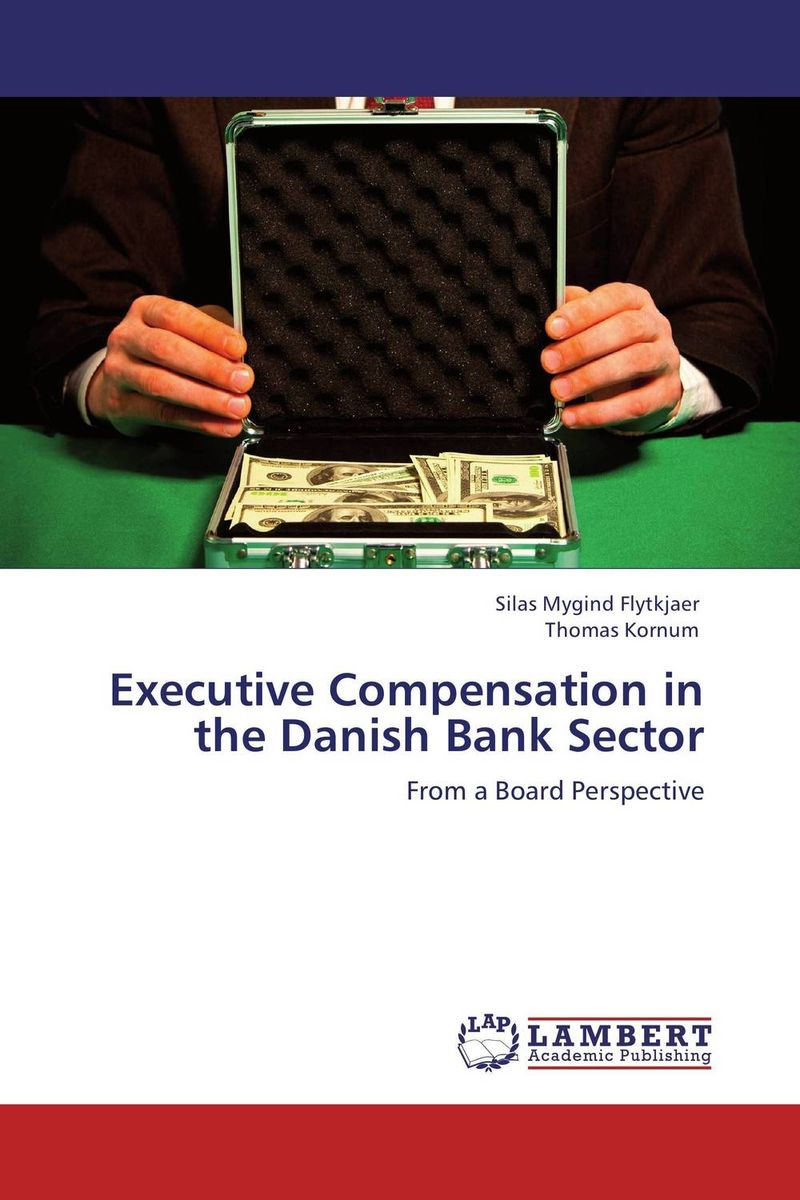 Executive Compensation in the Danish Bank Sector kiran prasad bhatta executive compensation