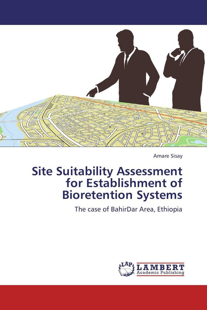 Site Suitability Assessment for Establishment of Bioretention Systems integrated modelling and assessment systems