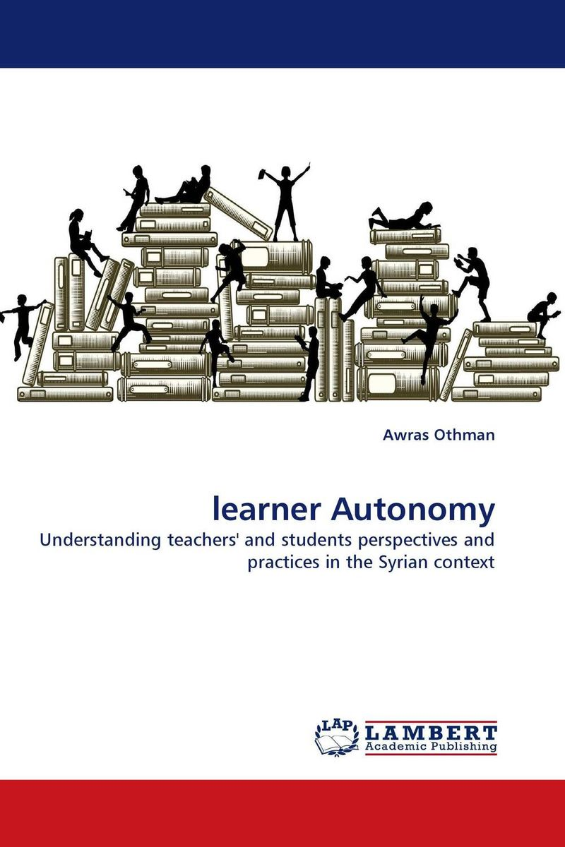 learner Autonomy autonomy theory and implementation