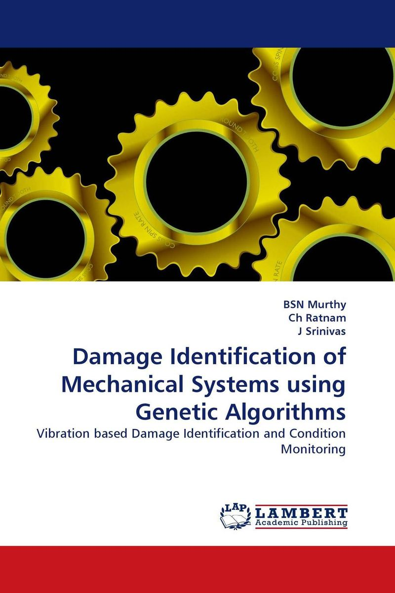 Damage Identification of Mechanical Systems using Genetic Algorithms belousov a security features of banknotes and other documents methods of authentication manual денежные билеты бланки ценных бумаг и документов