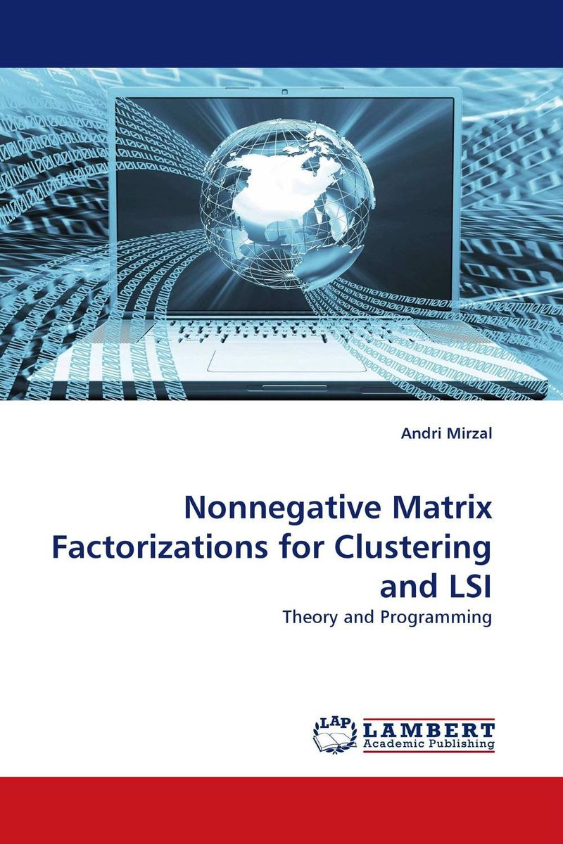 Nonnegative Matrix Factorizations for Clustering and LSI practical global optimization computing methods in molecular modelling