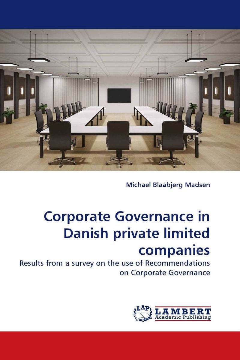 Corporate Governance in Danish private limited companies corporate governance audit quality and opportunistic earnings