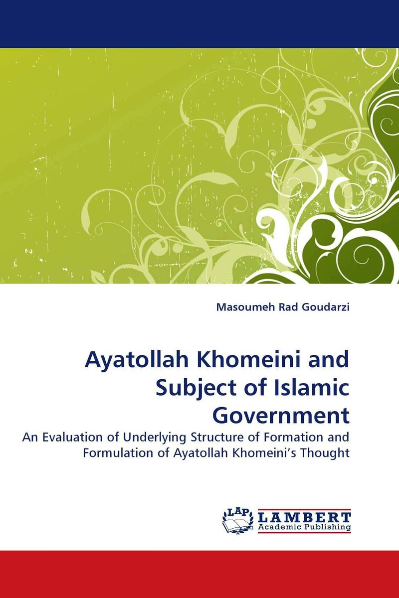 Ayatollah Khomeini and Subject of Islamic Government a study of the religio political thought of abdurrahman wahid