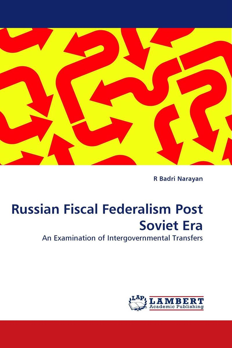 Russian Fiscal Federalism Post Soviet Era сборник статей ethnic conflicts in the baltic states in post soviet period