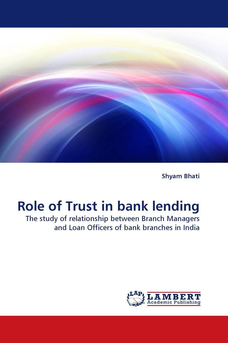 Role of Trust in bank lending capital structure and risk dynamics among banks