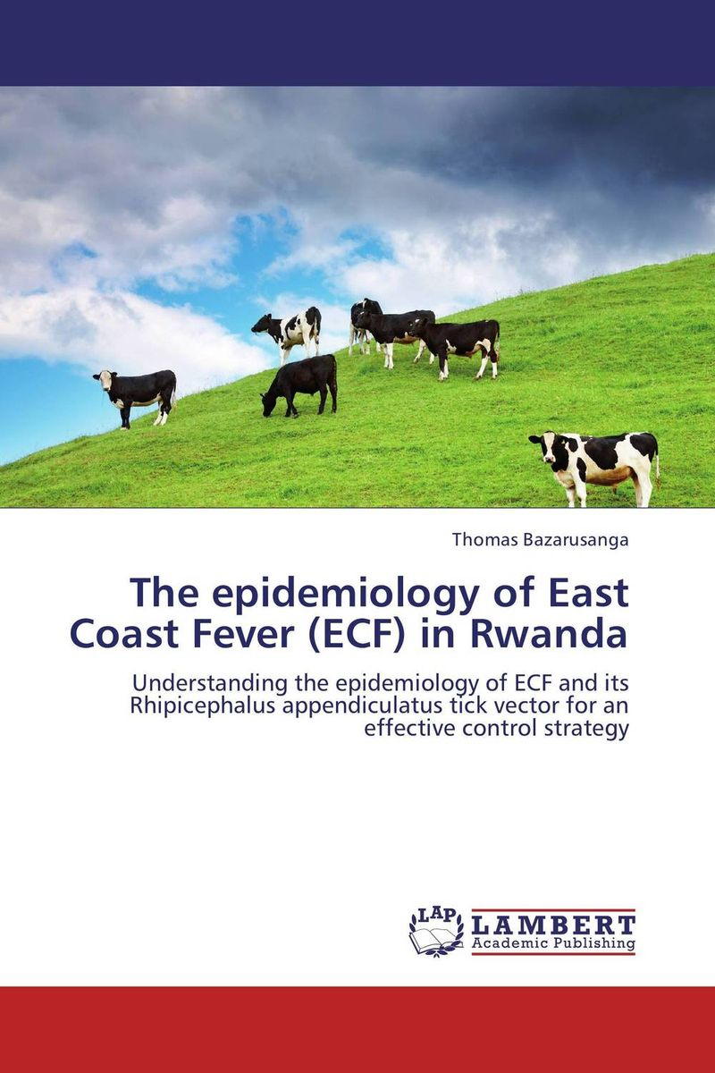 The epidemiology of East Coast Fever (ECF) in Rwanda epidemiology of melioidosis in sabah