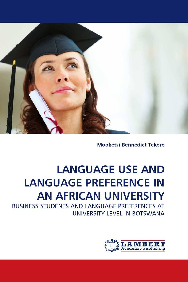 LANGUAGE USE AND LANGUAGE PREFERENCE IN AN AFRICAN UNIVERSITY language change and lexical variation in youth language