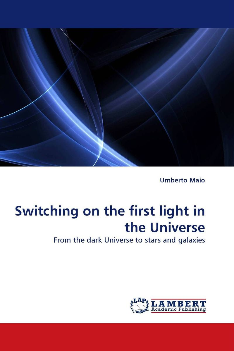 Switching on the first light in the Universe stephen pincock the origins of the universe for dummies