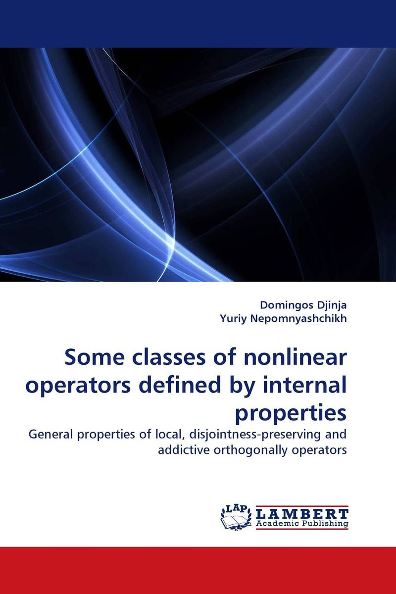 Some classes of nonlinear operators defined by internal properties amitava choudhuri nonlinear evolution equations