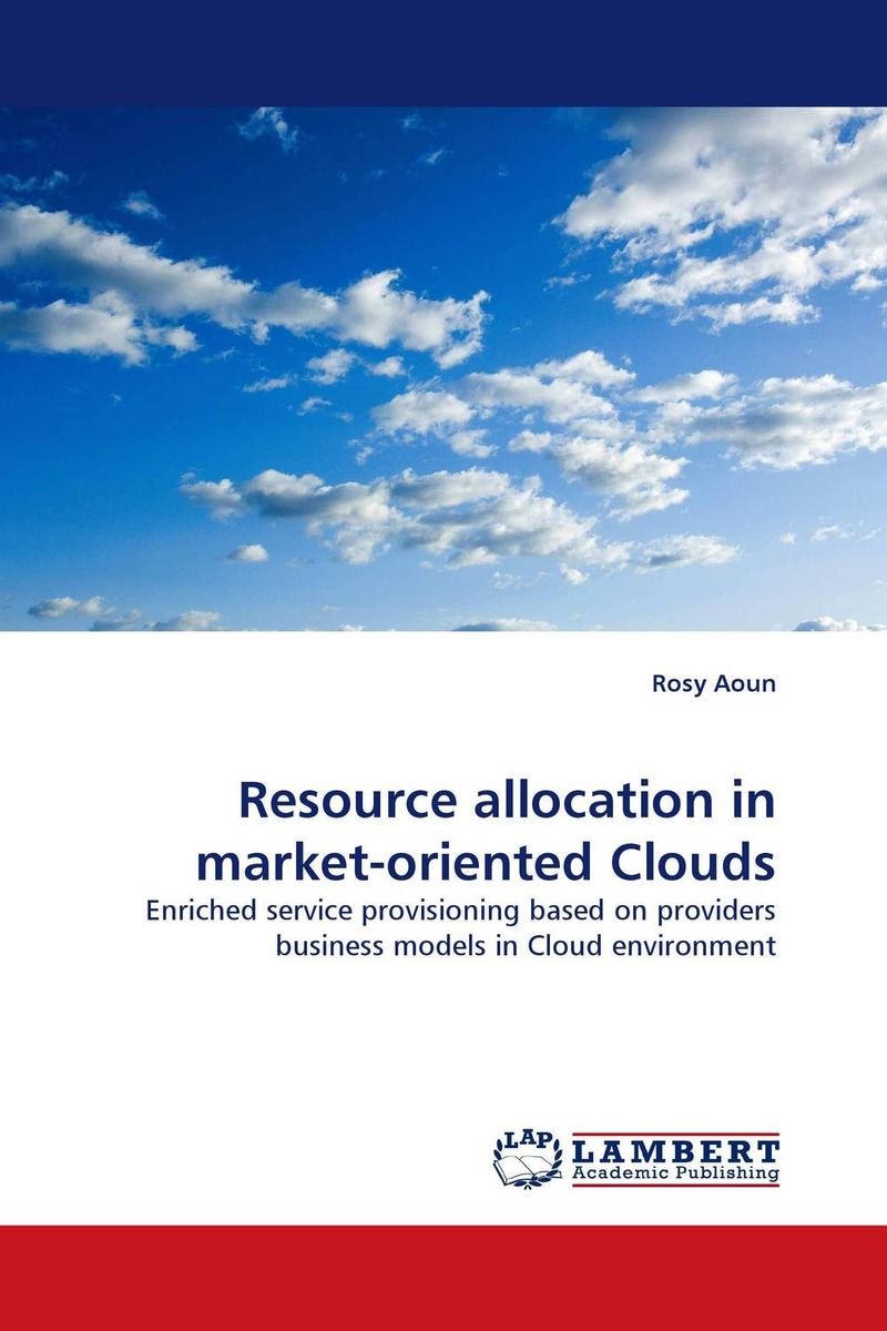 Resource allocation in market-oriented Clouds practical global optimization computing methods in molecular modelling