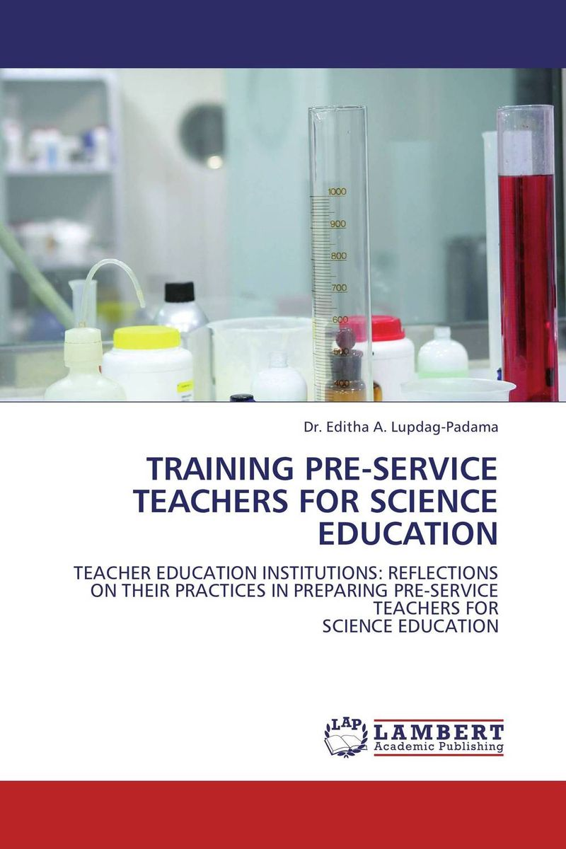 TRAINING PRE-SERVICE TEACHERS FOR SCIENCE EDUCATION jill anne o sullivan validating academic training versus industry training using erp