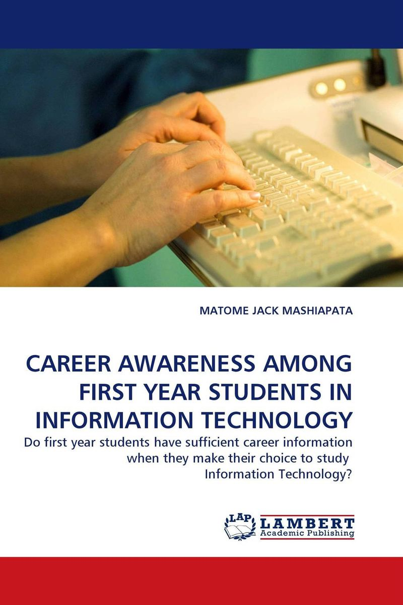 CAREER AWARENESS AMONG FIRST YEAR STUDENTS IN INFORMATION TECHNOLOGY цветная бумага henan university of technology press