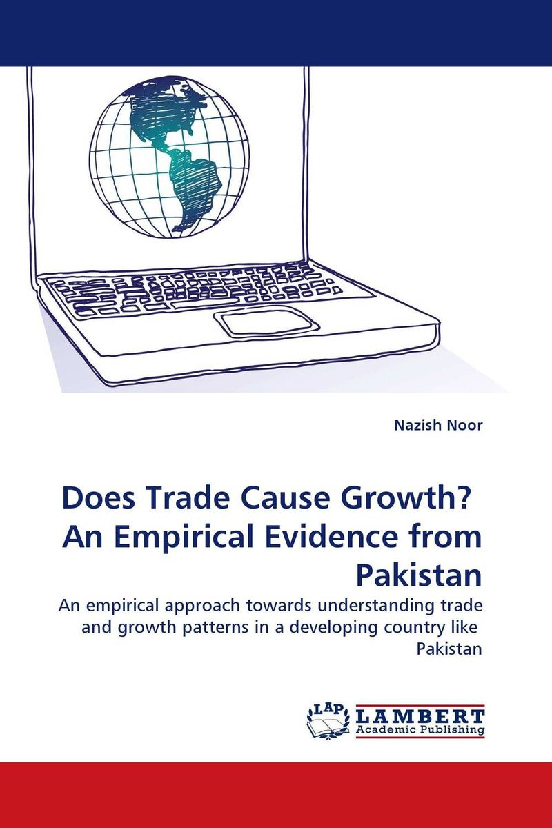 Does Trade Cause Growth?  An Empirical Evidence from Pakistan i manev social capital and strategy effectiveness an empirical study of entrepreneurial ventures in a transition economy