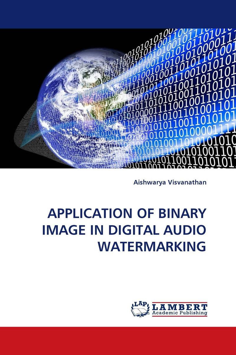 APPLICATION OF BINARY IMAGE IN DIGITAL AUDIO WATERMARKING amrinder singh brar mandeep kaur and sumandeep kaur medical image watermarking