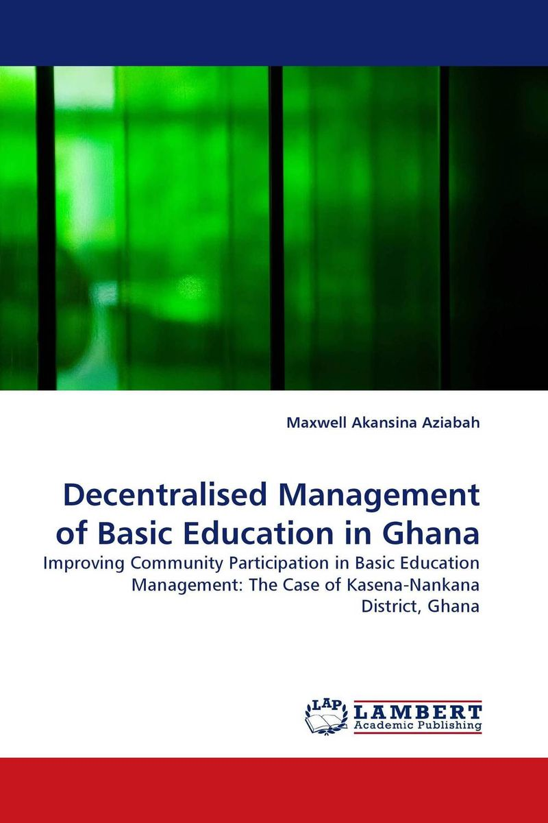 Decentralised Management of Basic Education in Ghana dora aidoo management of special schools in ghana