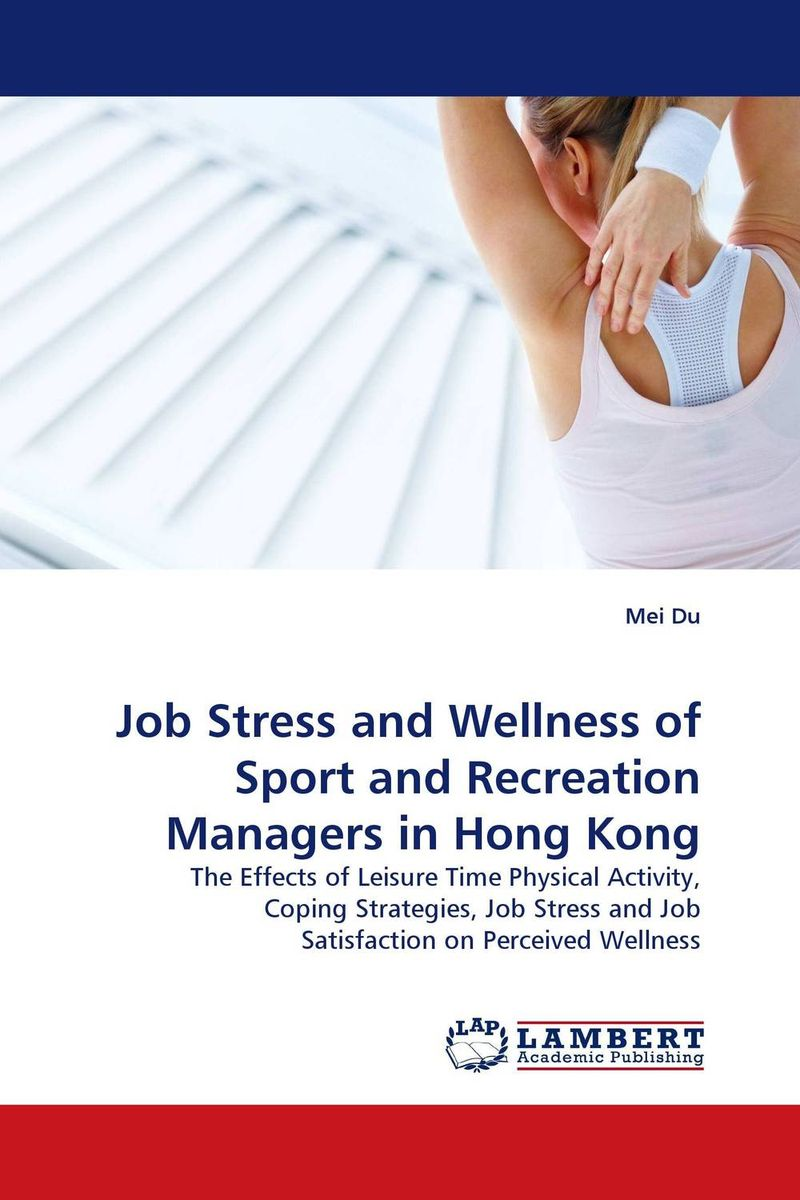 Job Stress and Wellness of Sport and Recreation Managers in Hong Kong impact of job satisfaction on turnover intentions