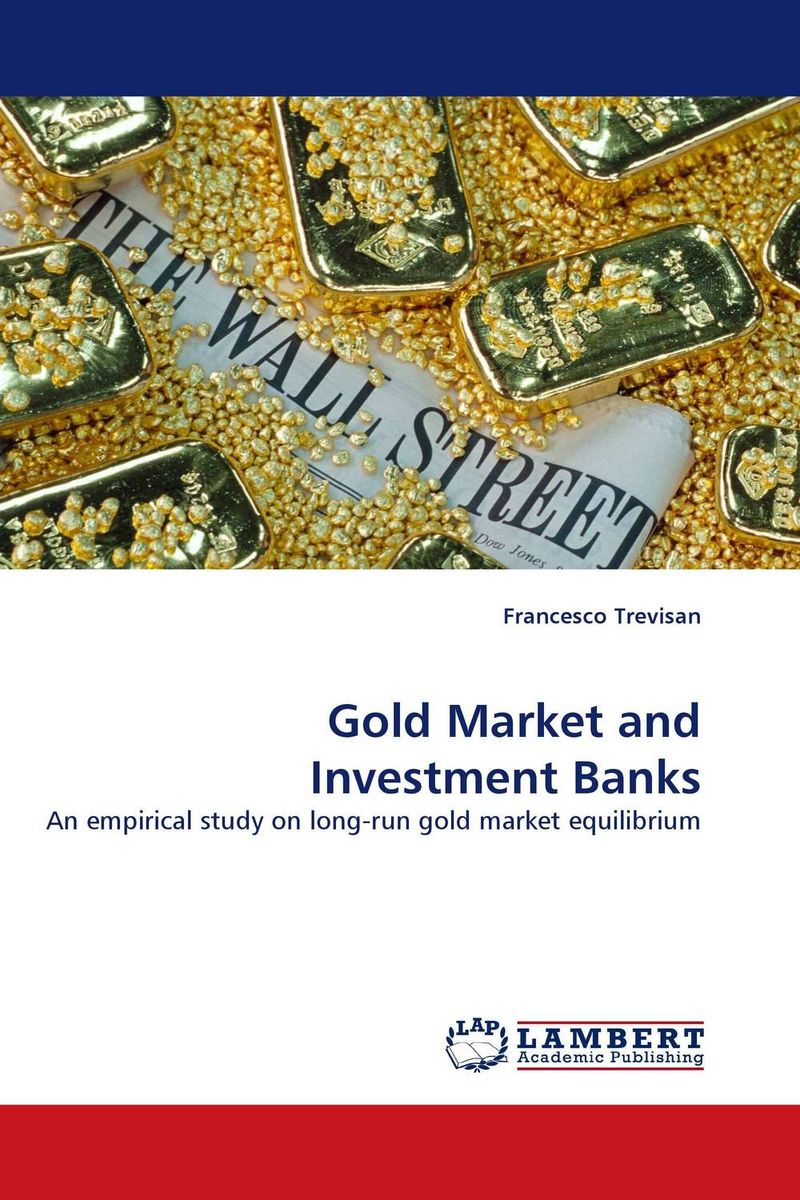 Gold Market and Investment Banks