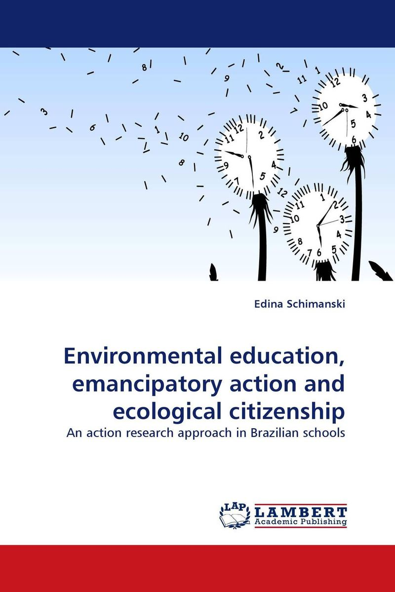 Environmental education, emancipatory action and ecological citizenship maximilian gaynesford de agents and their actions