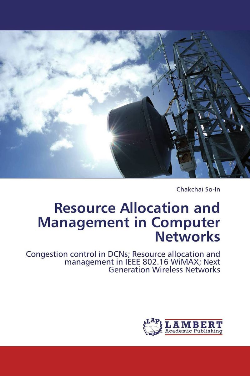 Resource Allocation and Management in Computer Networks hany morcos azer bestavros and abraham matta distributed coordinated resource management