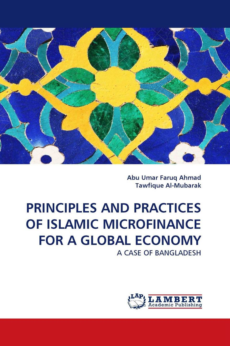 PRINCIPLES AND PRACTICES OF ISLAMIC MICROFINANCE FOR A GLOBAL ECONOMY the principles of islamic banking within a capitalist economy in sout