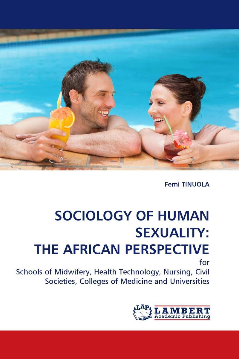 SOCIOLOGY OF HUMAN SEXUALITY: THE AFRICAN PERSPECTIVE documents of the african commission on human and peoples rights volume ii 1999 2007