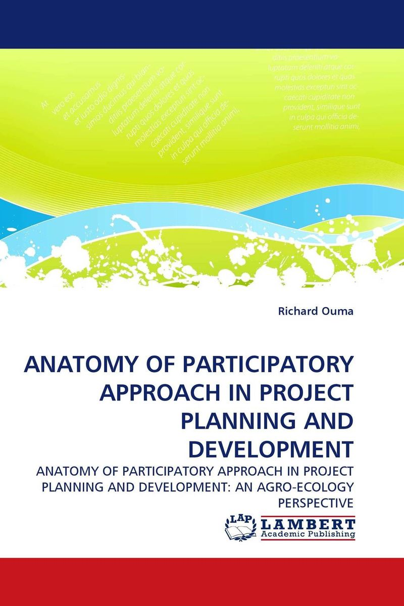 ANATOMY OF PARTICIPATORY APPROACH IN PROJECT PLANNING AND DEVELOPMENT anatomy of a disappearance