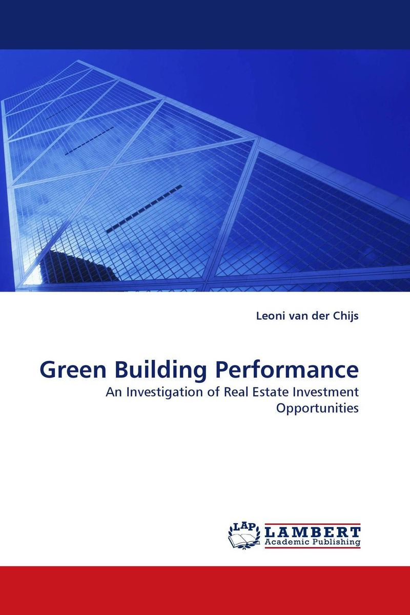 Green Building Performance kenneth rosen d investing in income properties the big six formula for achieving wealth in real estate