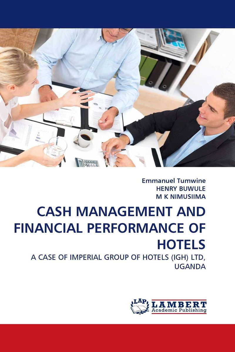 CASH MANAGEMENT AND FINANCIAL PERFORMANCE OF HOTELS predicting performance