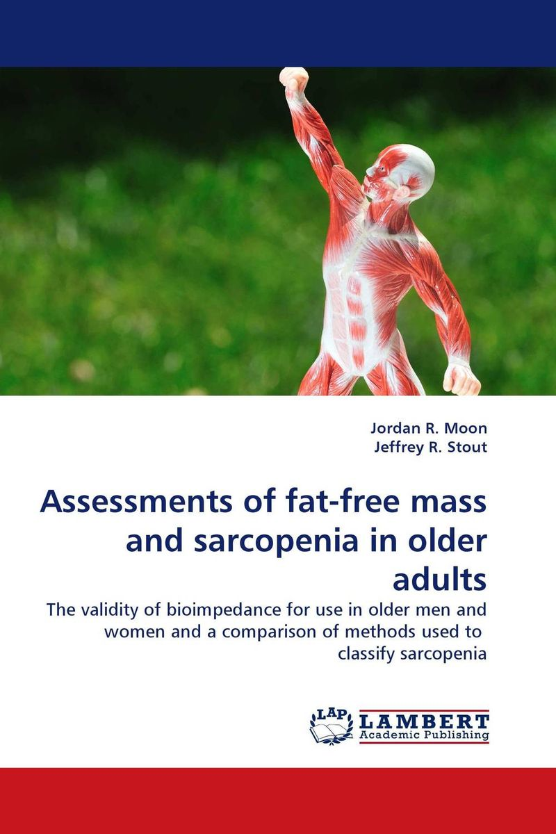 Assessments of fat-free mass and sarcopenia in older adults lucie baker and eyal gringart body image in older adulthood