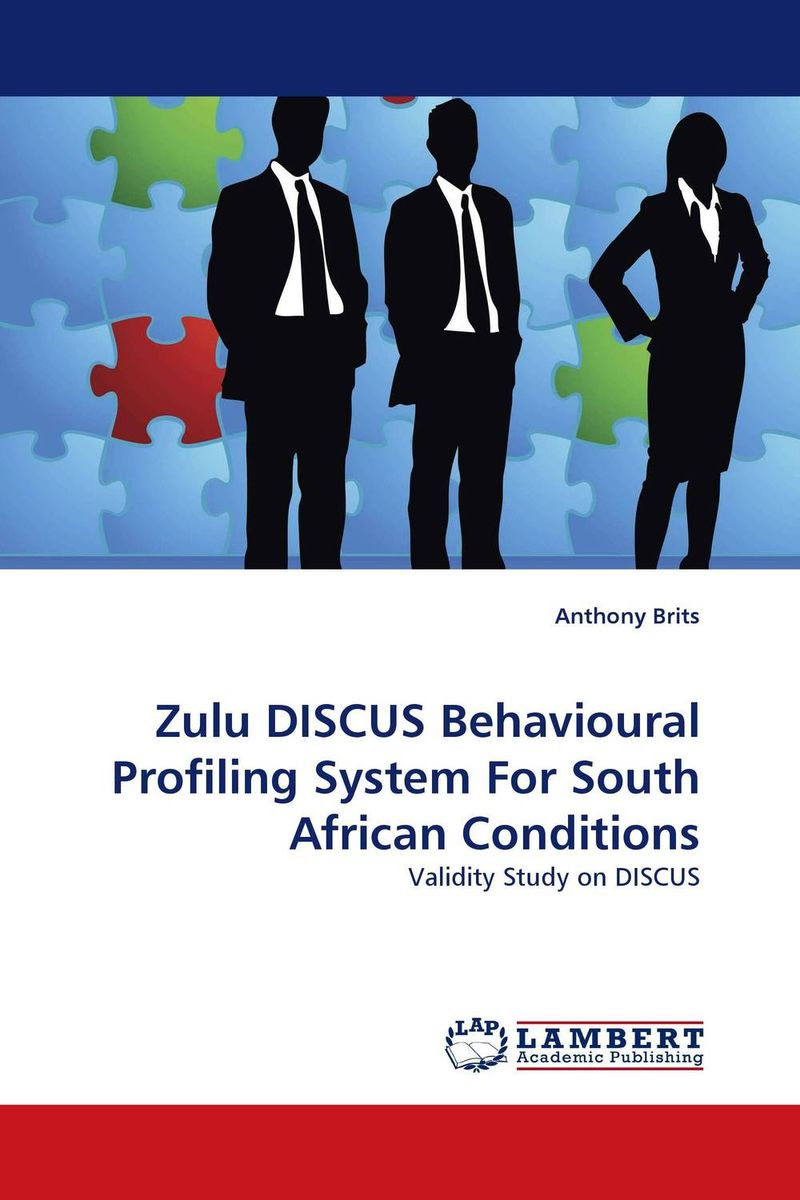Zulu DISCUS Behavioural Profiling System For South African Conditions mick johnson motivation is at