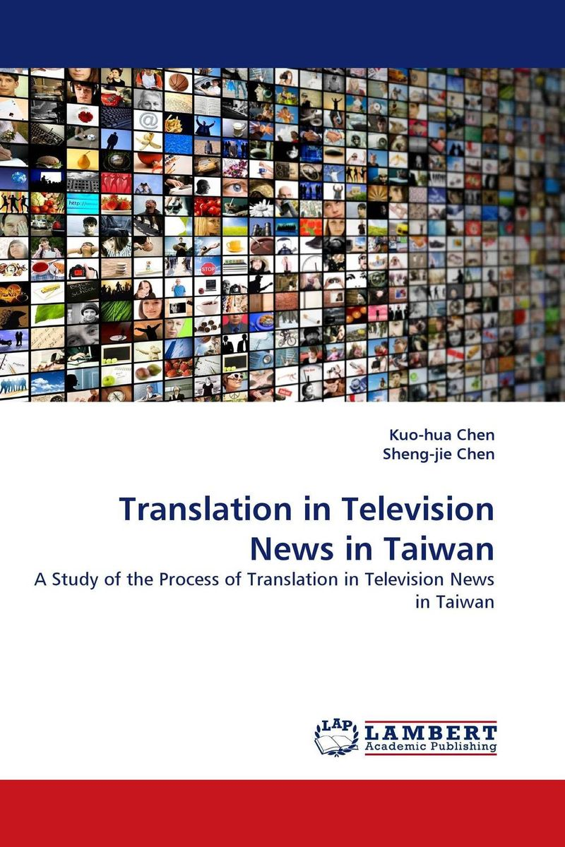 Translation in Television News in Taiwan the handbook of translation and cognition
