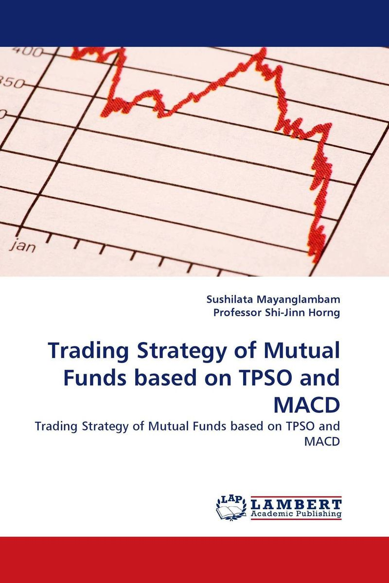 Trading Strategy of Mutual Funds based on TPSO and MACD john haslem a mutual funds portfolio structures analysis management and stewardship