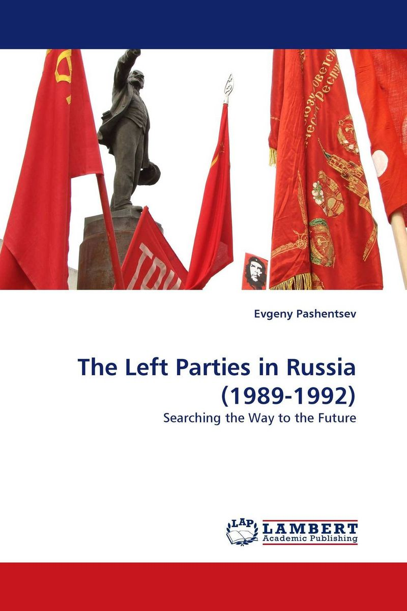 The Left Parties in Russia (1989-1992) voluntary associations in tsarist russia – science patriotism and civil society
