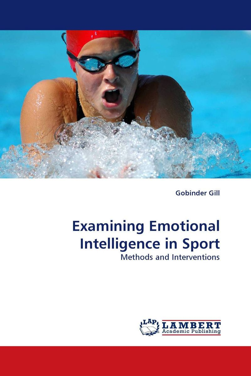 Examining Emotional Intelligence in Sport diana giddon unequaled tips for building a successful career through emotional intelligence