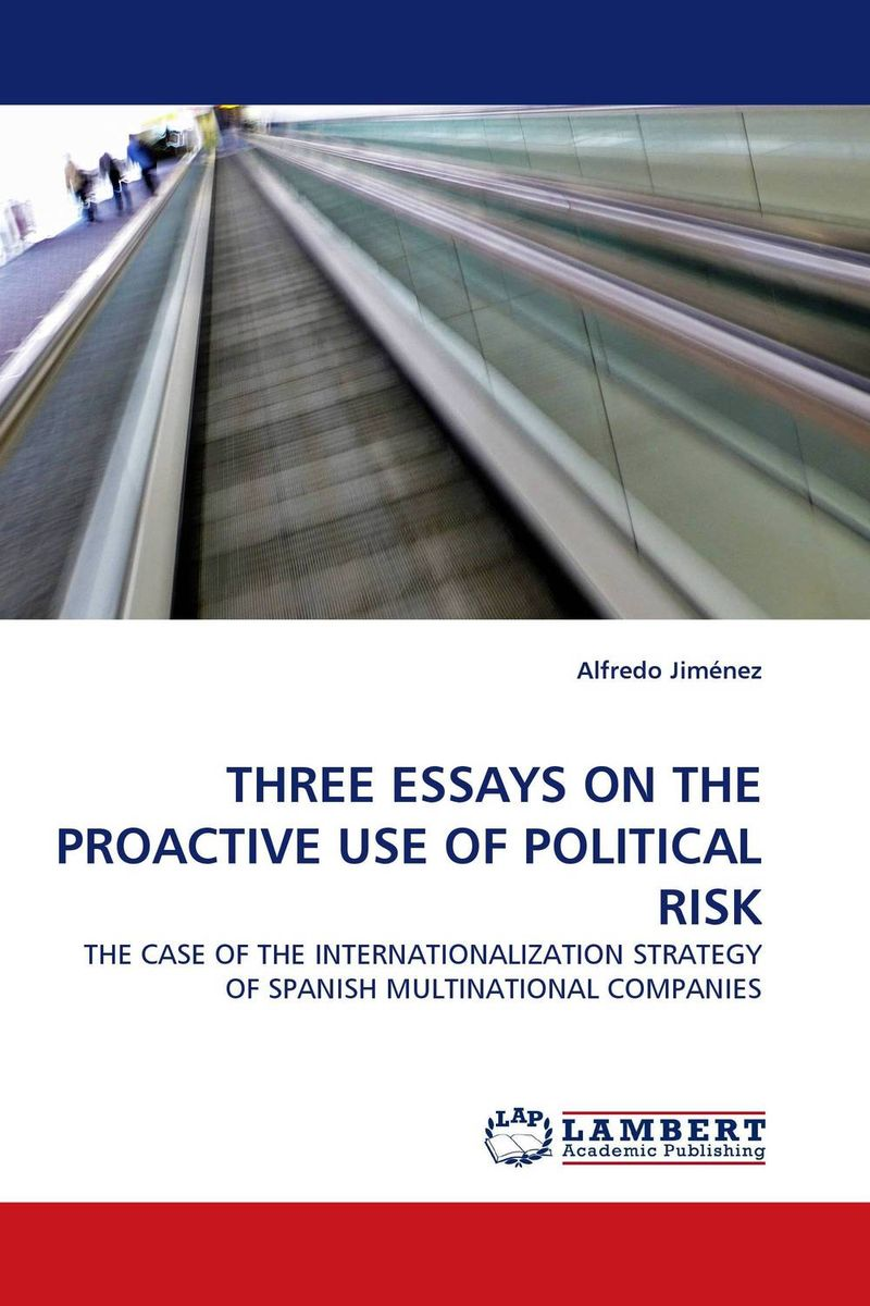 THREE ESSAYS ON THE PROACTIVE USE OF POLITICAL RISK