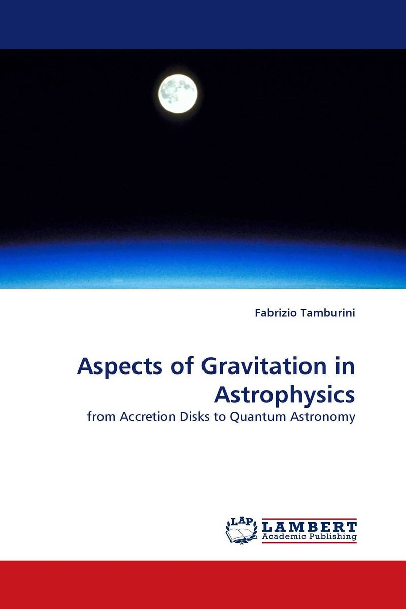 Aspects of Gravitation in Astrophysics an atlas of astronomy