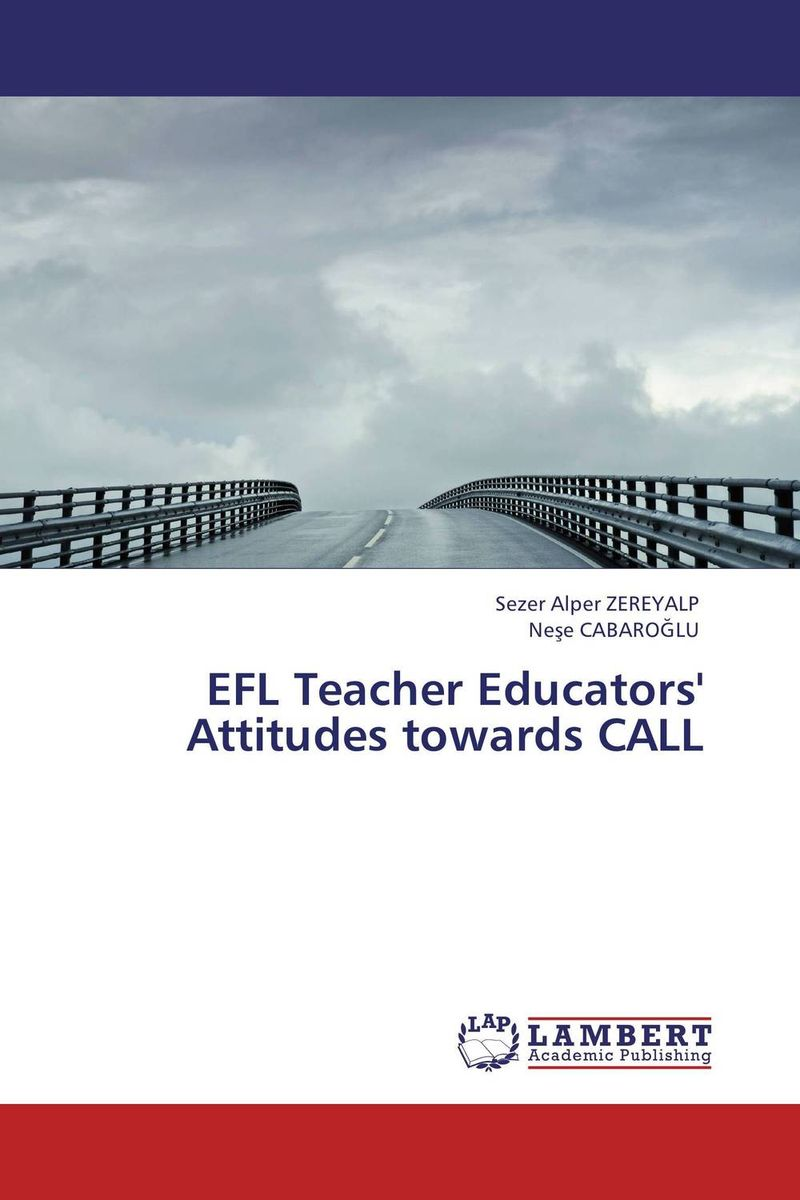 EFL Teacher Educators' Attitudes towards CALL simpfronia taylor teacher efficacy overcoming barriers to computer instruction