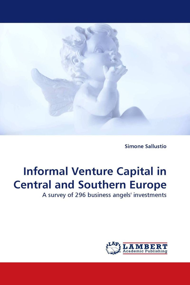 Informal Venture Capital in Central and Southern Europe alexander haislip essentials of venture capital
